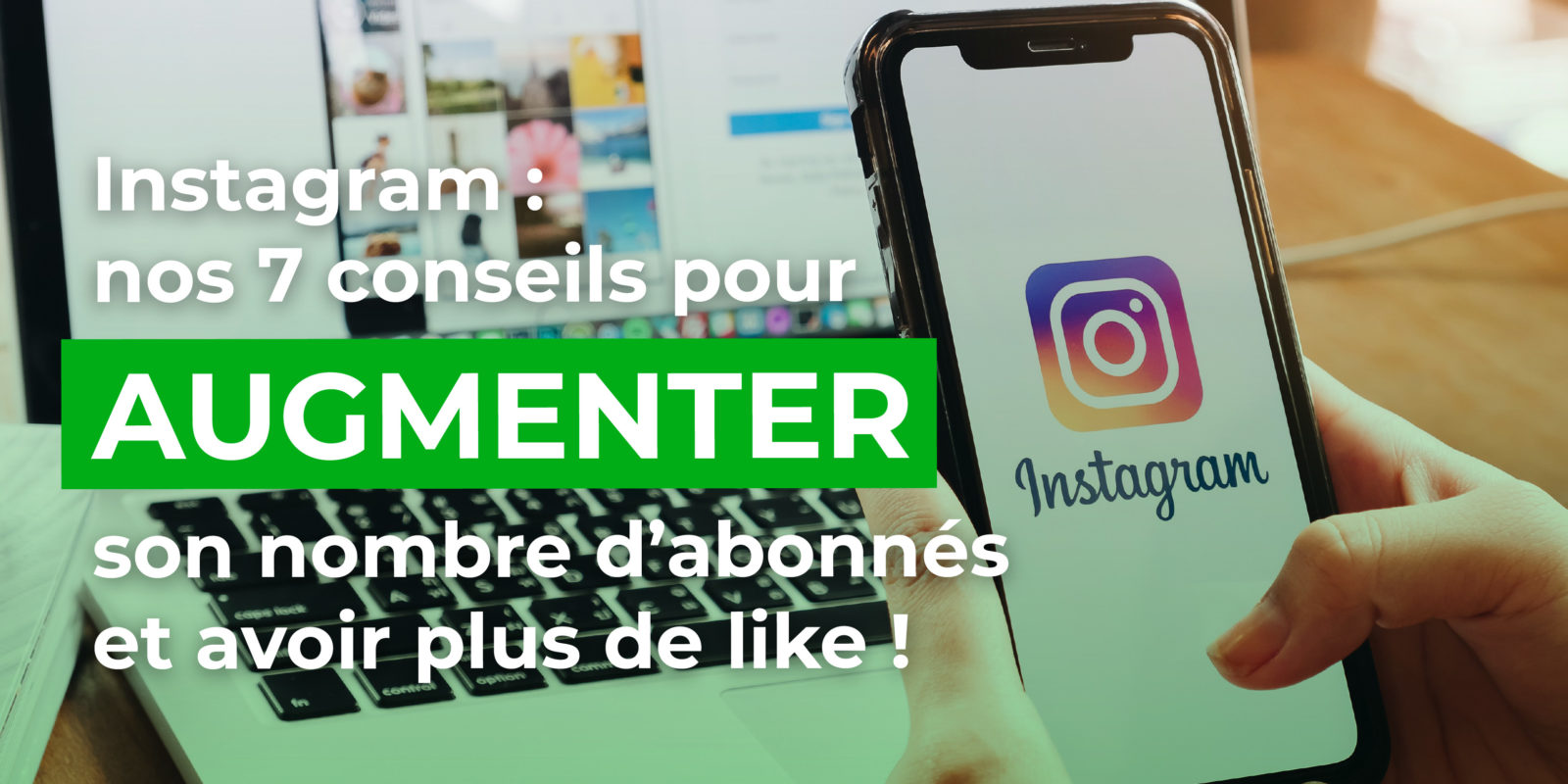 Instagram : nos 7 conseils pour augmenter son nombre d'abonnés et avoir plus de like - Val d'Oise Communication