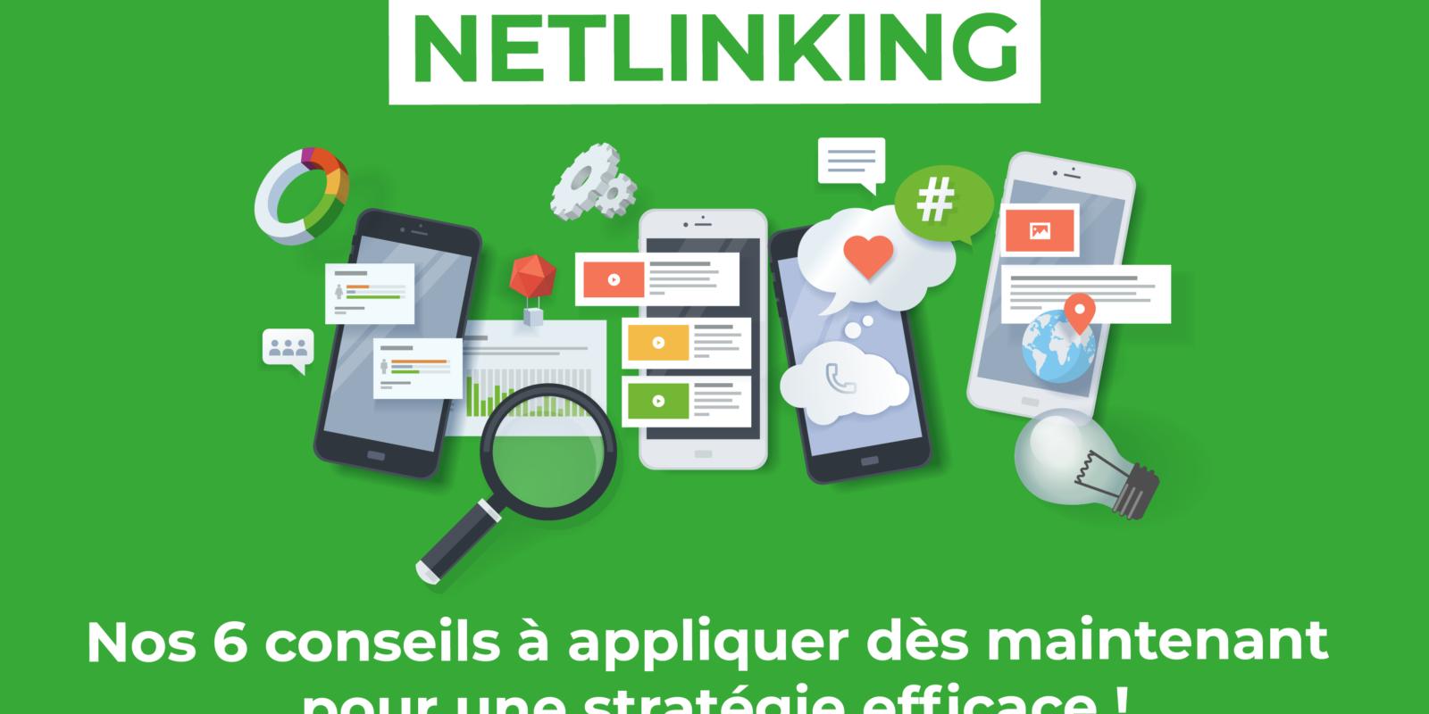 Netlinking : nos 6 conseils à appliquer dès maintenant pour une stratégie efficace !