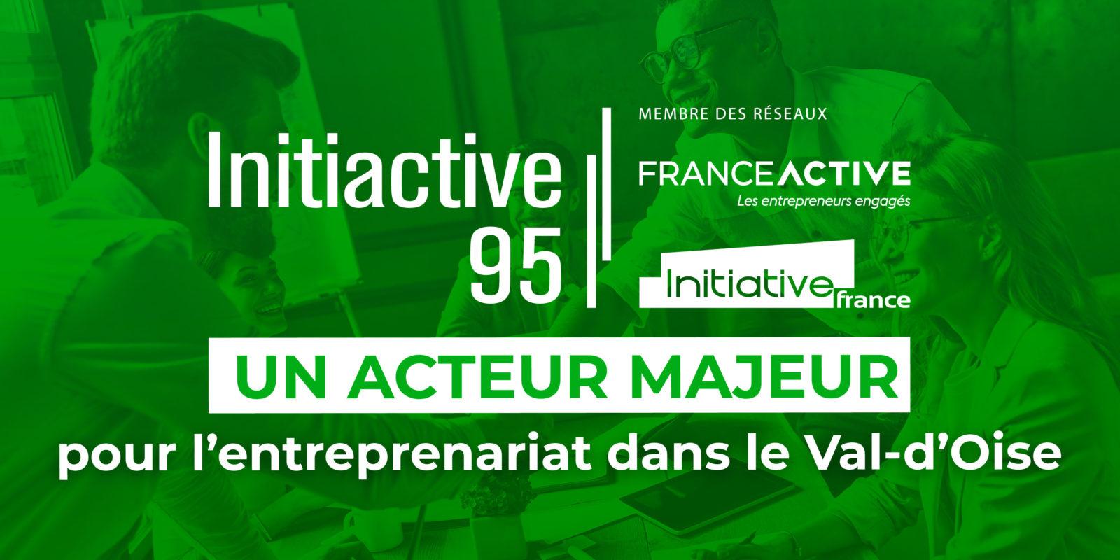 Initiactive 95: un acteur majeur de la création d'entreprise du Val-d'Oise