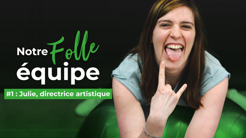 Notre folle équipe #1 : Julie, directrice artistique chez Val d'Oise Communication