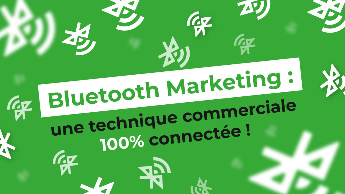 Bluetooth Marketing : une technique commerciale 100% connectée !
