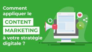 Comment appliquer le content marketing à votre stratégie digitale ?