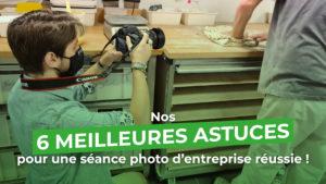 Nos 6 meilleures astuces pour une séance photo d'entreprise réussie avec Val d'Oise Communication