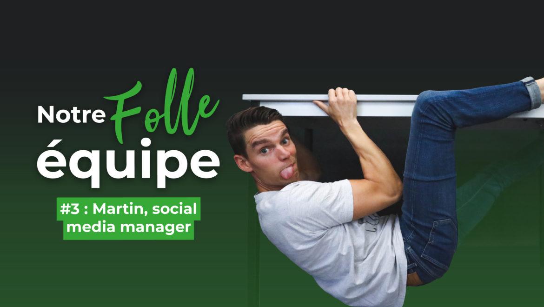Notre folle équipe #3 : Martin, Social Media Manager chez Val d'Oise Communication